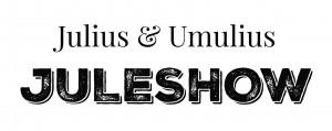 Julius & Umulius Juleshow